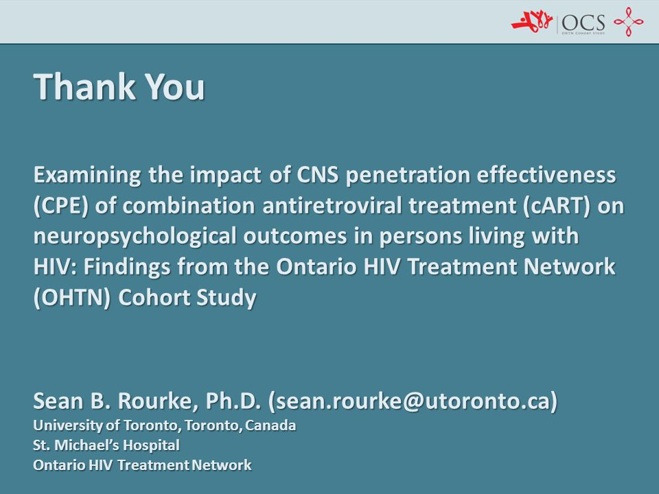 Thank You Examining the impact of CNS penetration effectiveness (CPE) of combination antiretroviral treatment (cART) on neuropsychological outcomes in