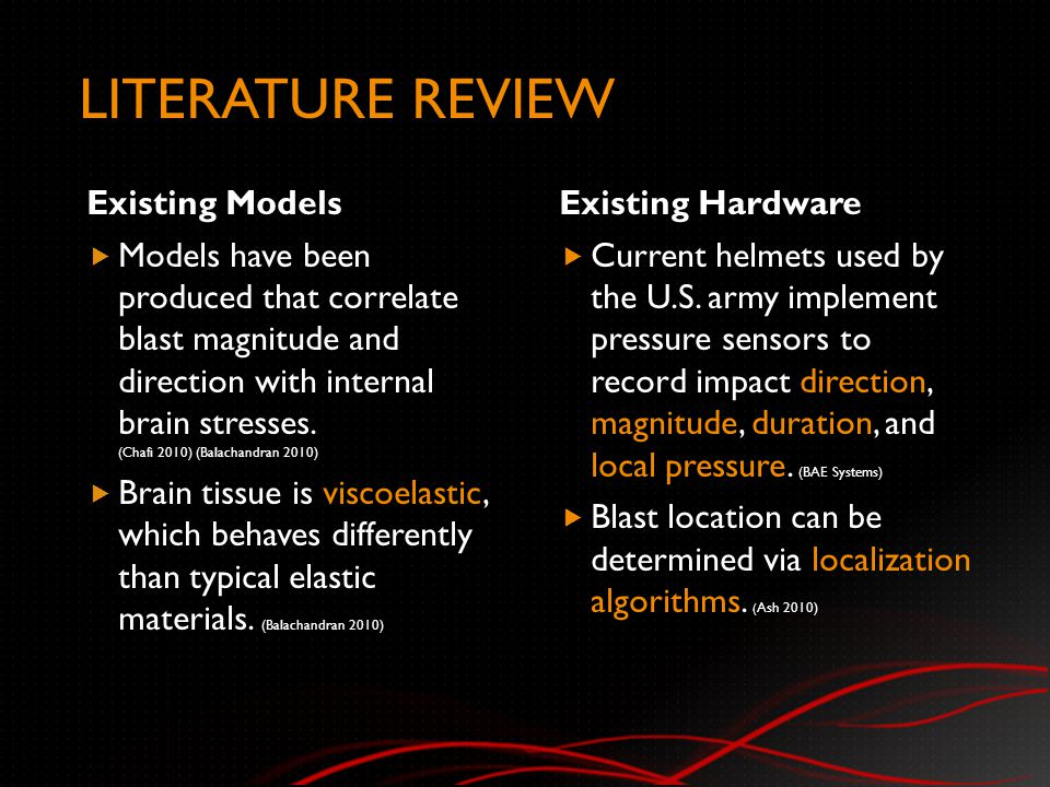 LITERATURE REVIEW Existing Models  Models have been produced that correlate blast magnitude and direction with internal brain stresses.