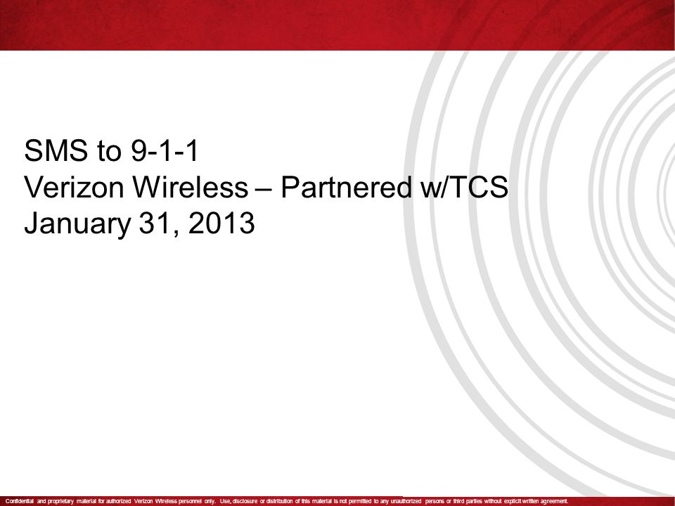 Confidential and proprietary material for authorized Verizon Wireless personnel only.
