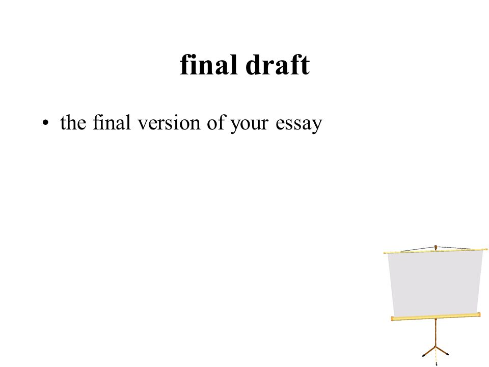 final draft the final version of your essay