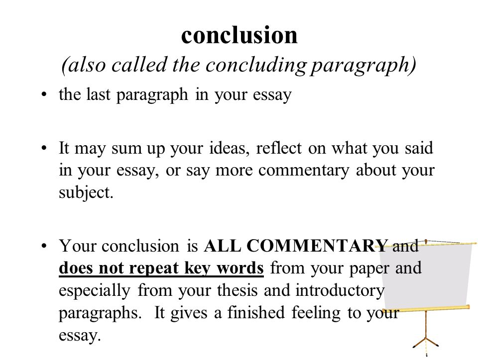 thesis a sentence with a SUBJECT and an OPINION (also called commentary) This comes somewhere in your introductory paragraph and most often at the end.