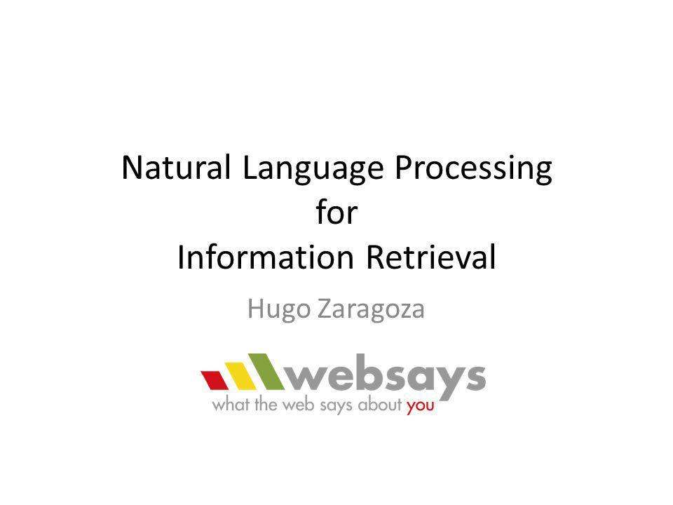 Natural Language Processing for Information Retrieval Hugo Zaragoza