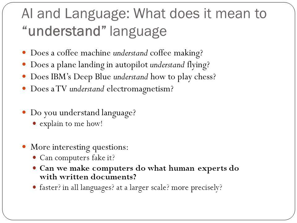 AI and Language: What does it mean to understand language Does a coffee machine understand coffee making.