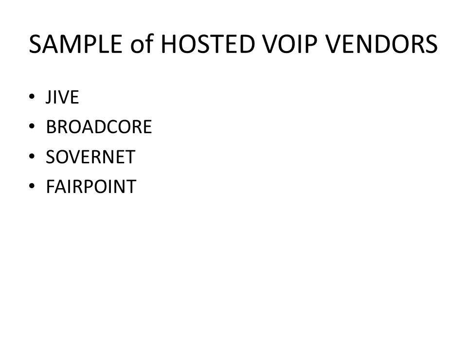 SAMPLE of HOSTED VOIP VENDORS JIVE BROADCORE SOVERNET FAIRPOINT