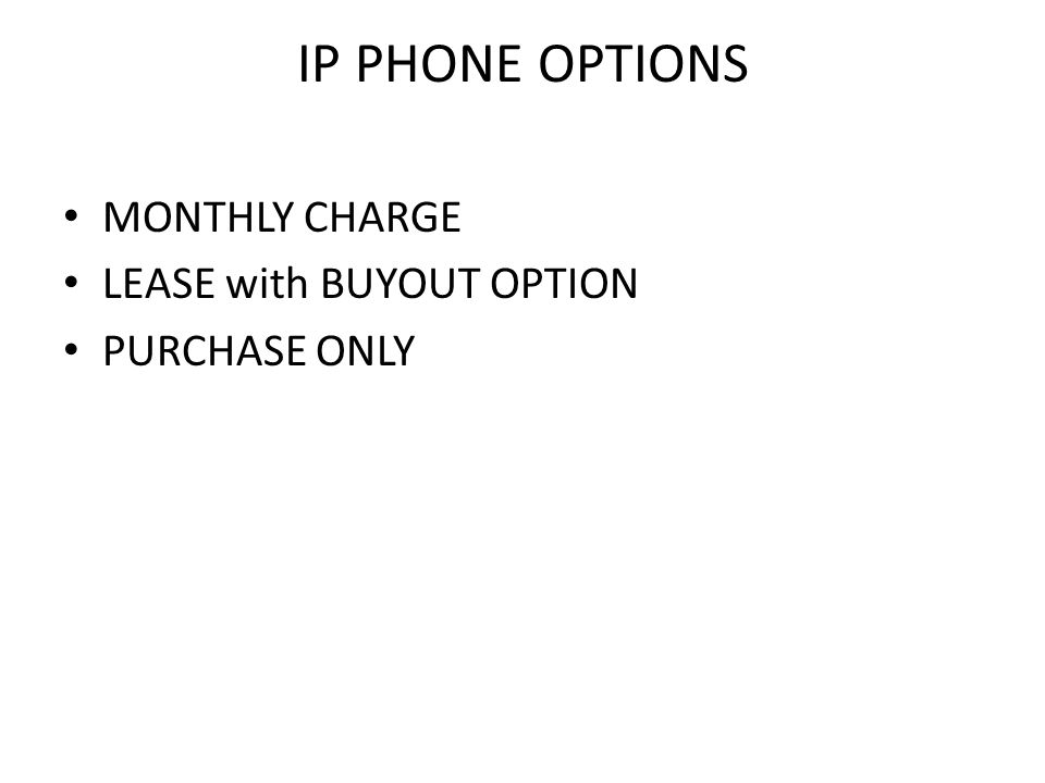IP PHONE OPTIONS MONTHLY CHARGE LEASE with BUYOUT OPTION PURCHASE ONLY