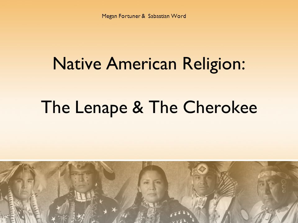 The Lenape: Lived along the east coast Called themselves Lenni Lenape meaning Men of Men Were peaceful Considered one of the first peoples by other tribes Called Grandfather by other tribes