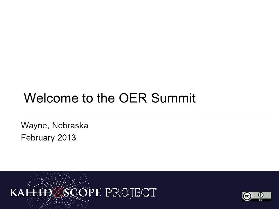 Welcome to the OER Summit Wayne, Nebraska February 2013