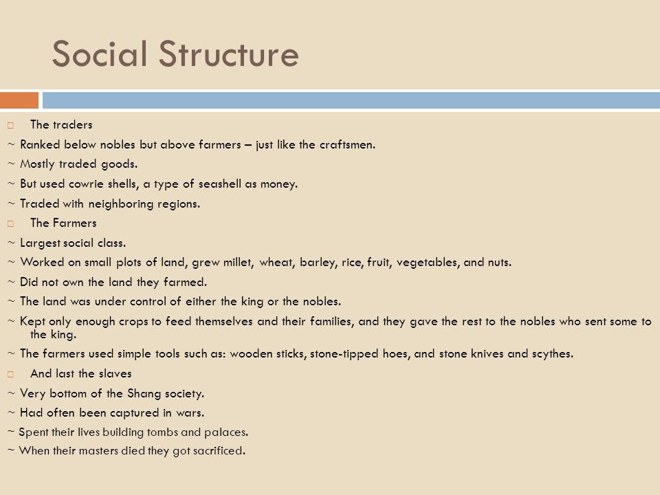 Social Structure  The traders ~ Ranked below nobles but above farmers – just like the craftsmen. ~ Mostly traded goods. ~ But used cowrie shells, a t