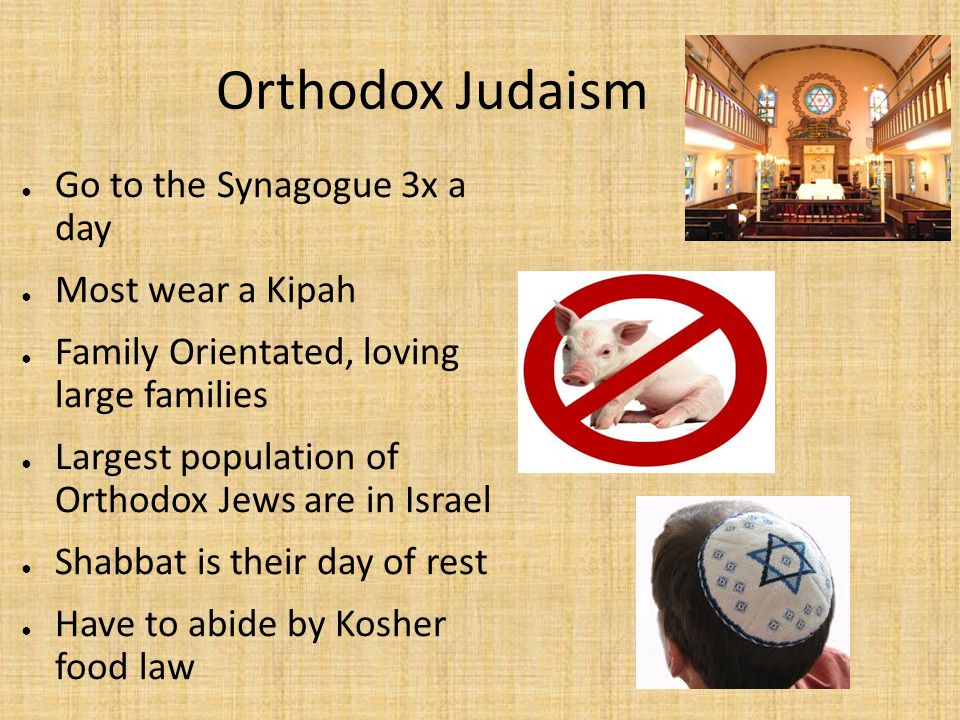 Orthodox Judaism ● Strict form of Judaism ● Believe theres only one God, Hashem ● Moses was the greatest Phrophet ● Attempt to follow all 61 commandme