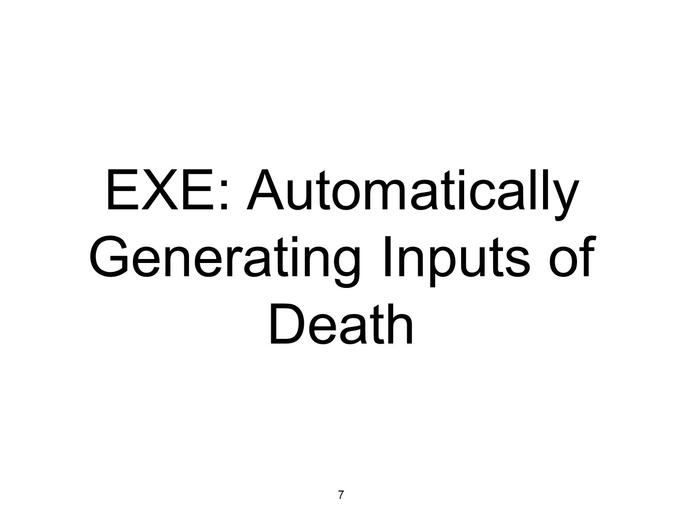 7 EXE: Automatically Generating Inputs of Death