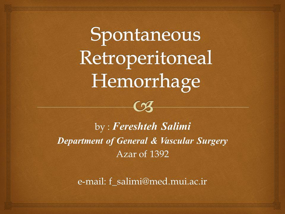 by : Fereshteh Salimi Department of General & Vascular Surgery Azar of 1392 e-mail: f_salimi@med.mui.ac.ir