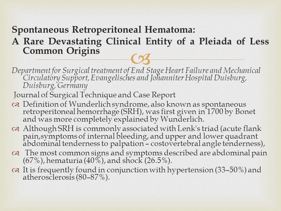  Spontaneous Retroperitoneal Hematoma: A Rare Devastating Clinical Entity of a Pleiada of Less Common Origins Department for Surgical treatment of En