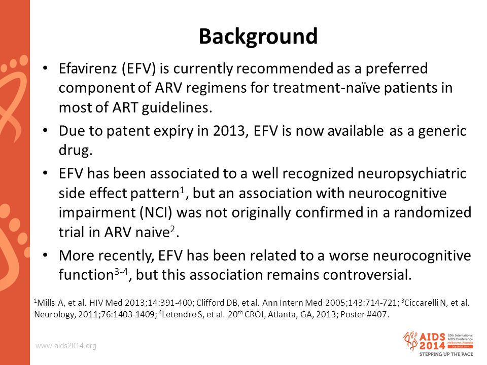 www.aids2014.org Background Efavirenz (EFV) is currently recommended as a preferred component of ARV regimens for treatment-naïve patients in most of ART guidelines.