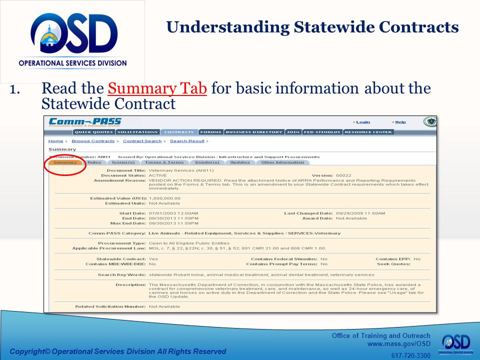 Office of Training and Outreach www.mass.gov/OSD 617-720-3300 Copyright© Operational Services Division All Rights Reserved Understanding Statewide Contracts 1.Read the Summary Tab for basic information about the Statewide Contract