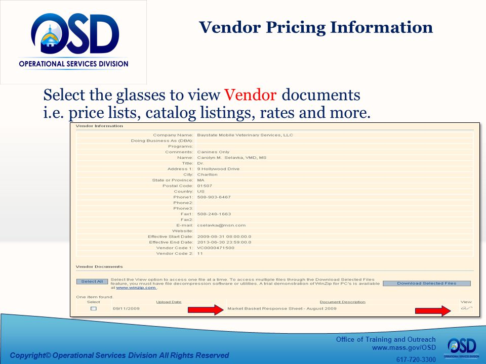 Office of Training and Outreach www.mass.gov/OSD 617-720-3300 Copyright© Operational Services Division All Rights Reserved Vendor Pricing Information Select the glasses to view Vendor documents i.e.