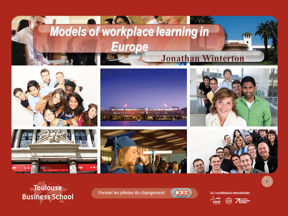 Models of workplace learning in Europe Jonathan Winterton