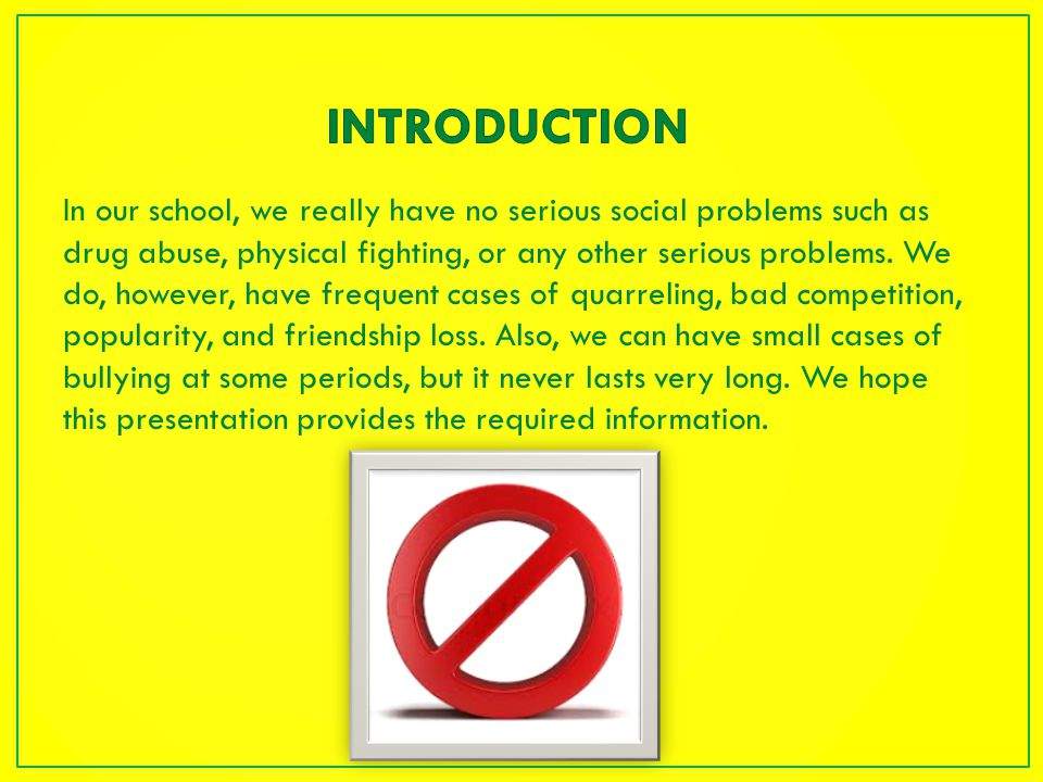 In our school, we really have no serious social problems such as drug abuse, physical fighting, or any other serious problems.