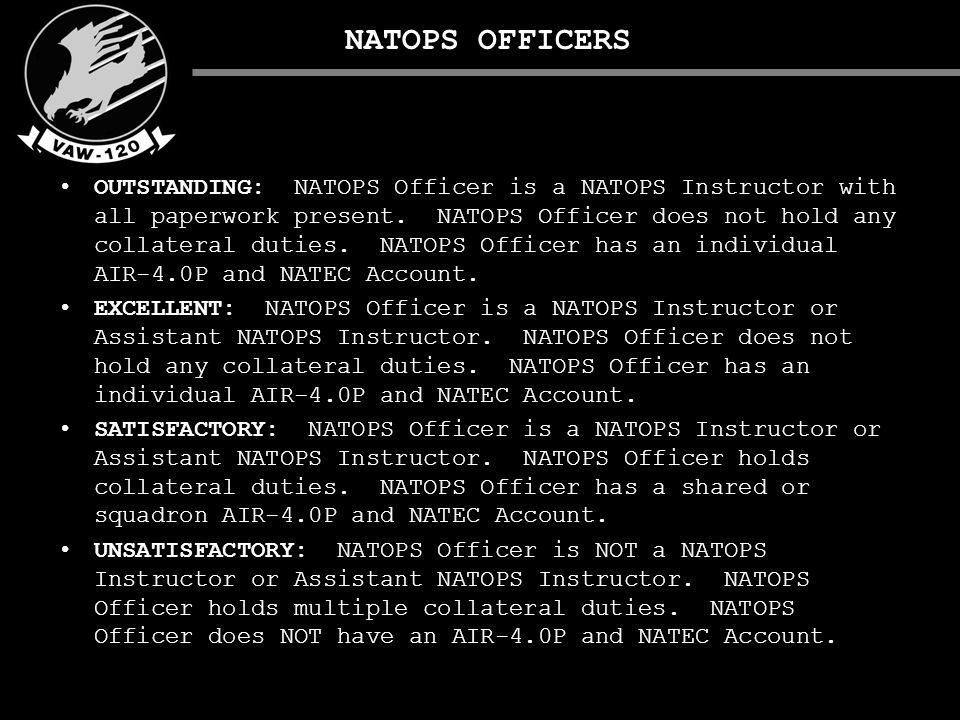 NATOPS OFFICERS OUTSTANDING: NATOPS Officer is a NATOPS Instructor with all paperwork present.
