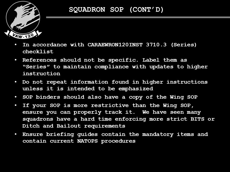 SQUADRON SOP (CONT'D) In accordance with CARAEWRON120INST 3710.3 (Series) checklist References should not be specific.