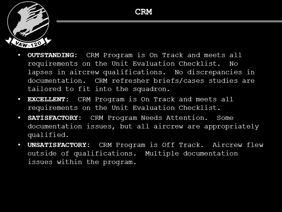 CRM OUTSTANDING: CRM Program is On Track and meets all requirements on the Unit Evaluation Checklist.
