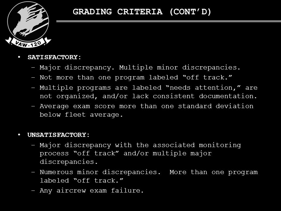 GRADING CRITERIA (CONT'D) SATISFACTORY: –Major discrepancy.