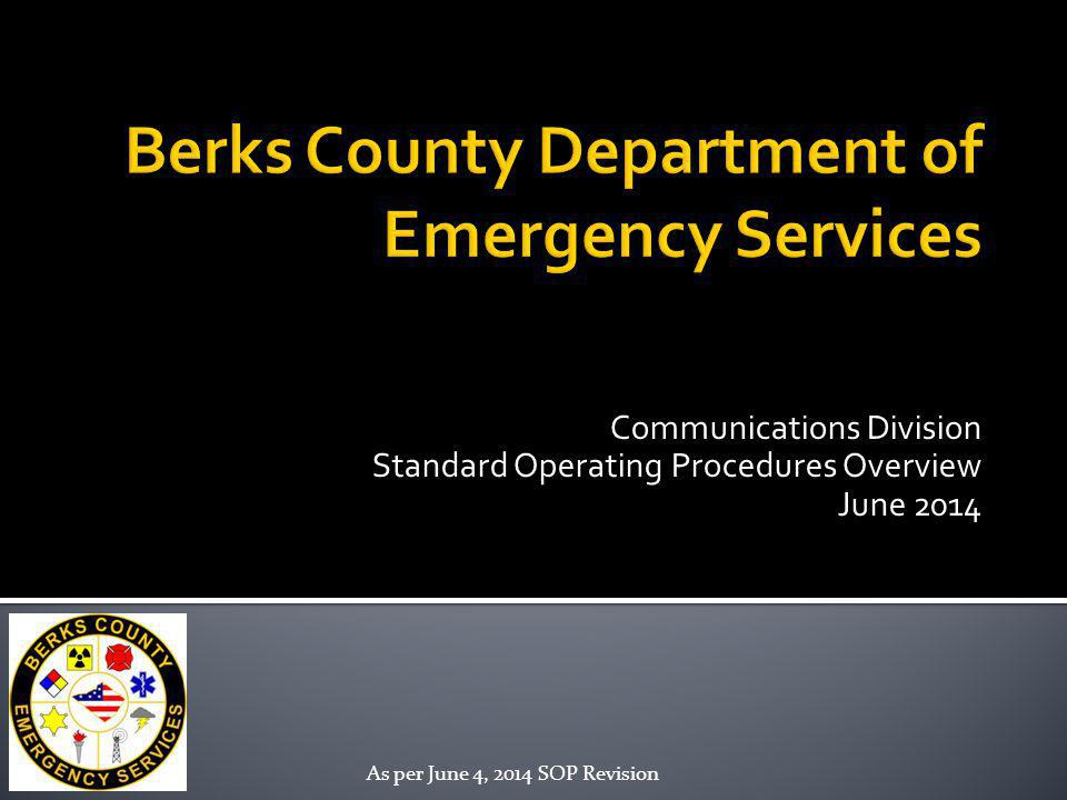 Communications Division Standard Operating Procedures Overview June 2014 As per June 4, 2014 SOP Revision