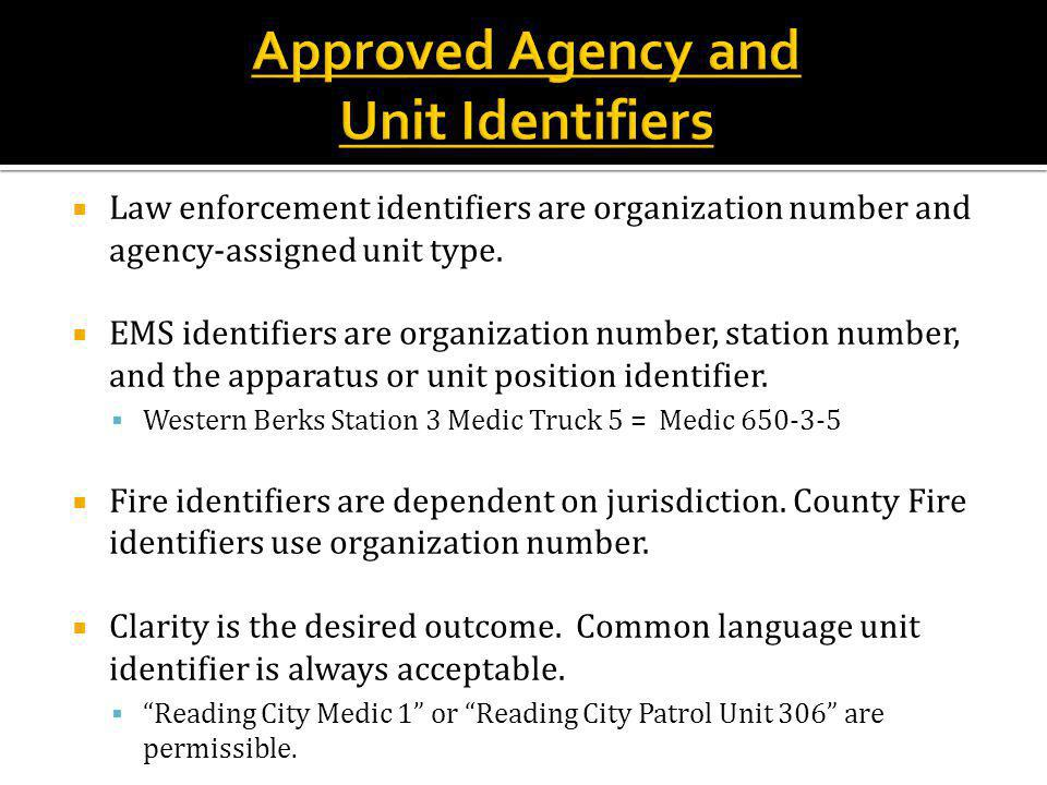 Law enforcement identifiers are organization number and agency-assigned unit type.