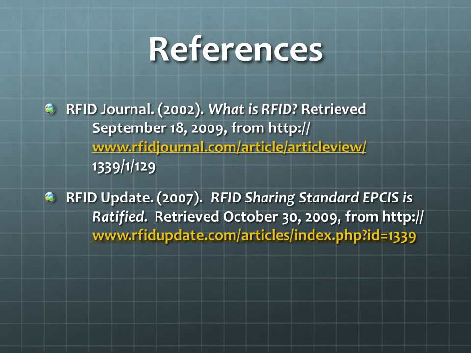 References RFID Journal. (2002). What is RFID.