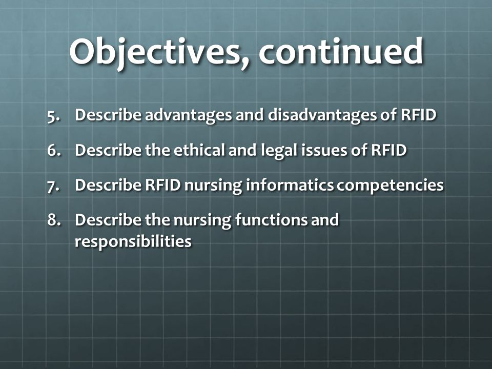 RFID Advantages Ensures patient safety Improves medication administration Provides tracking of supplies Provides tracking of patients (MacIver, 2006)