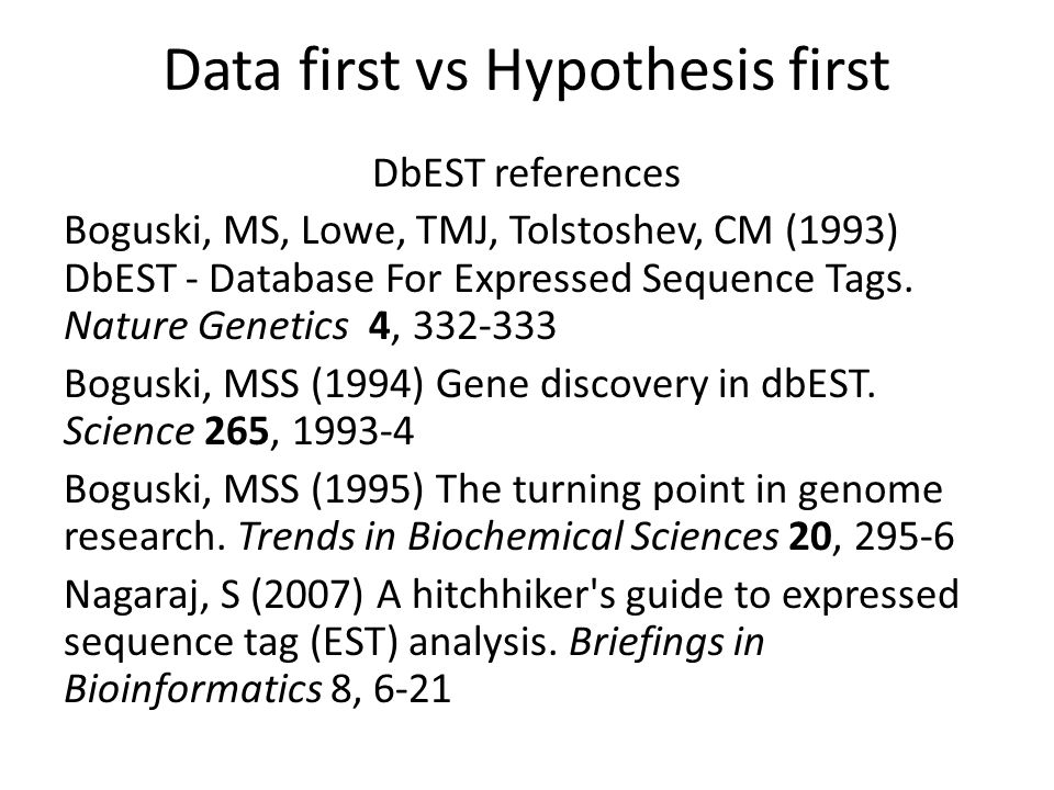 DbEST references Boguski, MS, Lowe, TMJ, Tolstoshev, CM (1993) DbEST - Database For Expressed Sequence Tags.