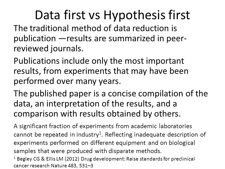 The traditional method of data reduction is publication —results are summarized in peer- reviewed journals.
