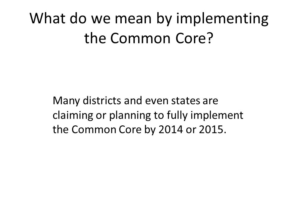 What do we mean by implementing the Common Core.