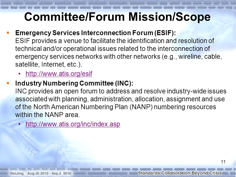 11 Committee/Forum Mission/Scope  Emergency Services Interconnection Forum (ESIF): ESIF provides a venue to facilitate the identification and resolution of technical and/or operational issues related to the interconnection of emergency services networks with other networks (e.g., wireline, cable, satellite, Internet, etc.).