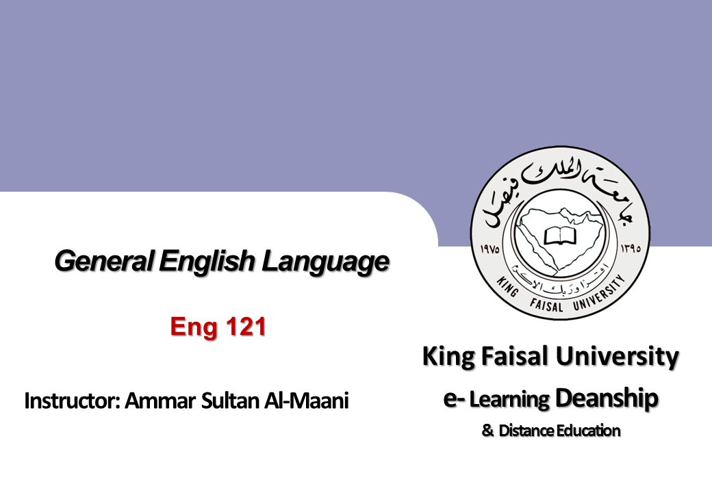 King Faisal University جامعة الملك فيصل Deanship of E-Learning and Distance Education عمادة التعلم الإلكتروني والتعليم عن بعد [ ] English Language Basic English Grammar 2 First Class
