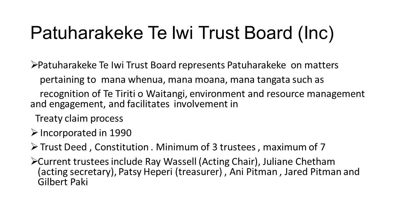 Patuharakeke Te Iwi Trust Board (Inc)  Patuharakeke Te Iwi Trust Board represents Patuharakeke on matters pertaining to mana whenua, mana moana, mana