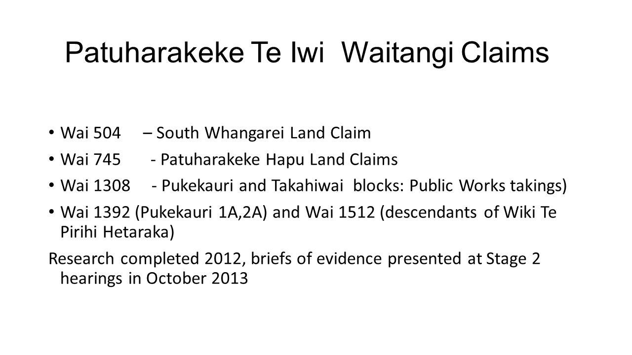 Patuharakeke Te Iwi Waitangi Claims Wai 504 – South Whangarei Land Claim Wai 745 - Patuharakeke Hapu Land Claims Wai 1308 - Pukekauri and Takahiwai bl