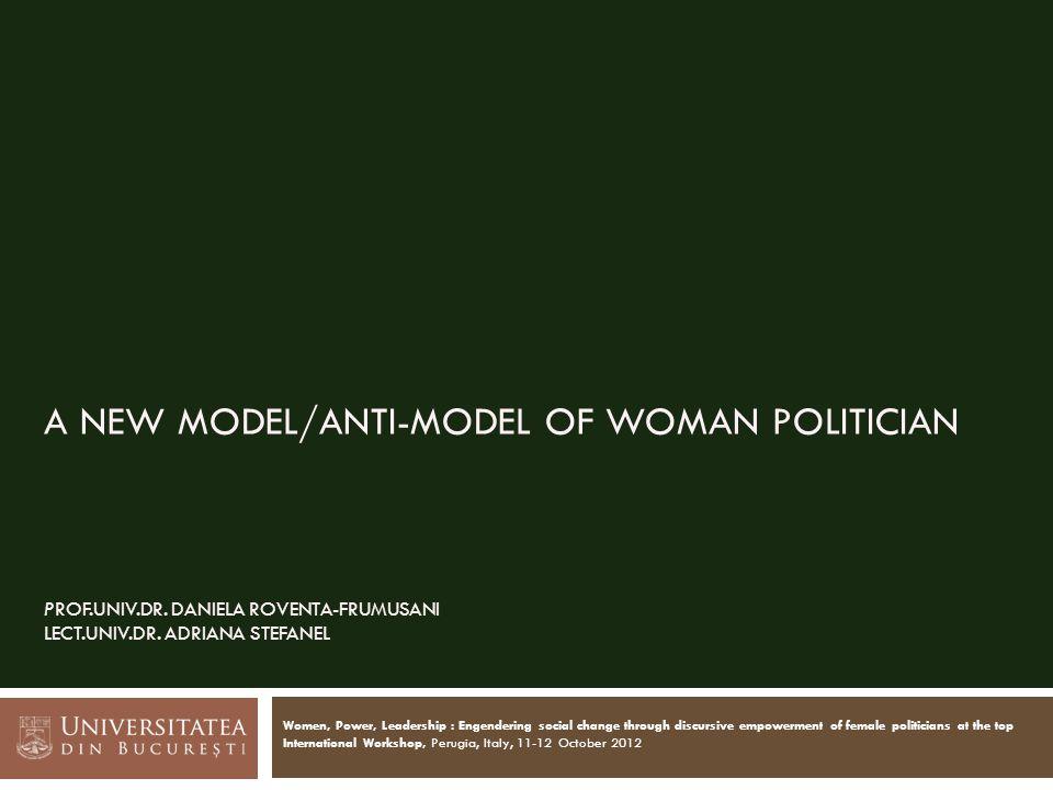 A NEW MODEL/ANTI-MODEL OF WOMAN POLITICIAN PROF.UNIV.DR.