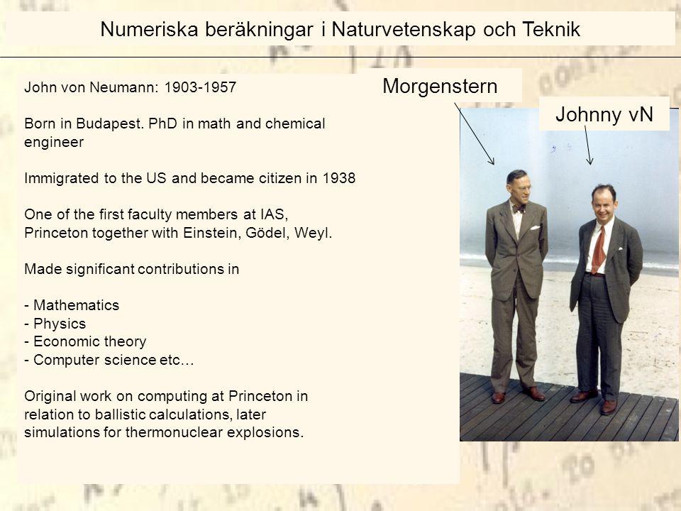 John von Neumann: 1903-1957 Born in Budapest.
