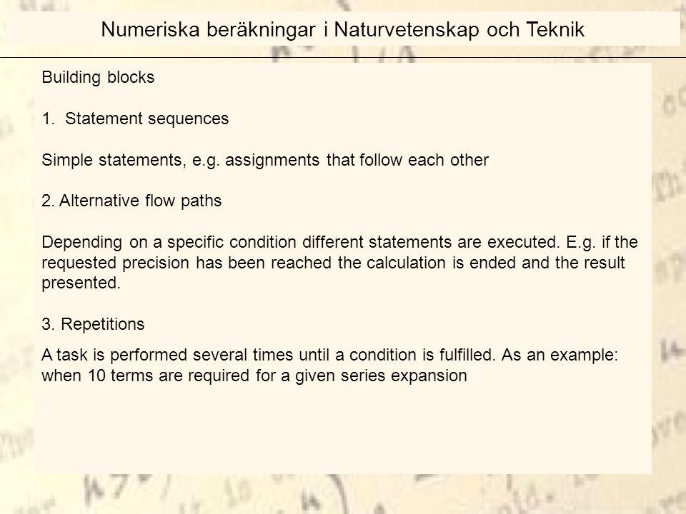 Building blocks 1. Statement sequences Simple statements, e.g.