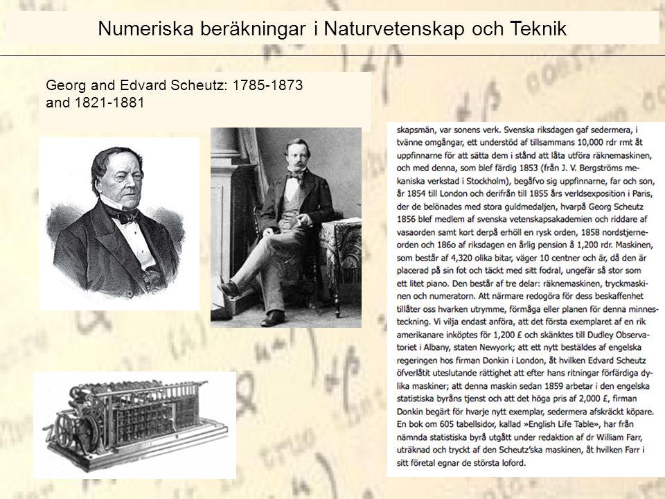 Georg and Edvard Scheutz: 1785-1873 and 1821-1881 Numeriska beräkningar i Naturvetenskap och Teknik
