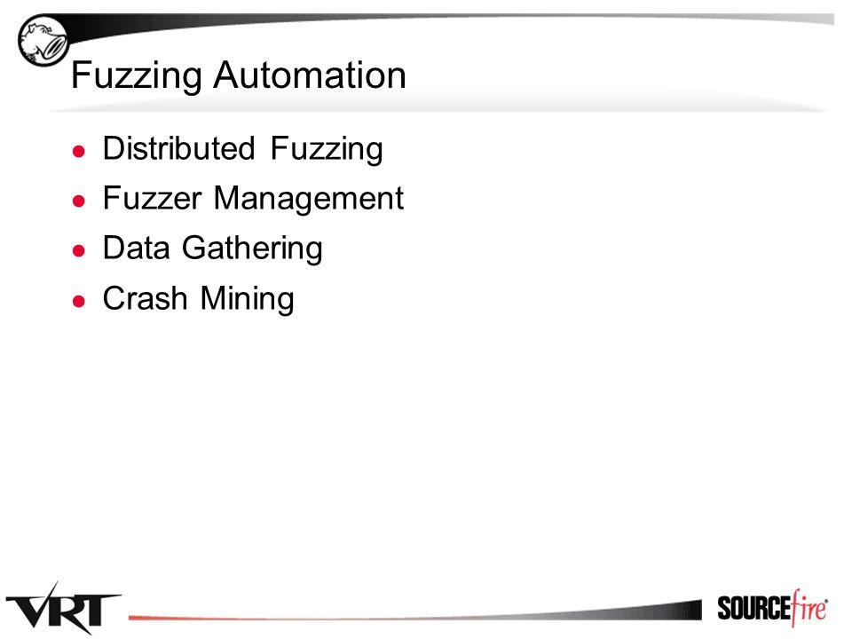 34 Fuzzing Automation ● Distributed Fuzzing ● Fuzzer Management ● Data Gathering ● Crash Mining