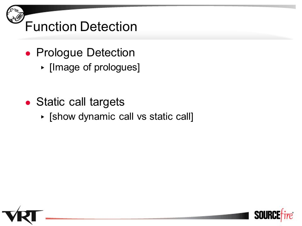 61 Function Detection ● Prologue Detection ▸ [Image of prologues] ● Static call targets ▸ [show dynamic call vs static call]