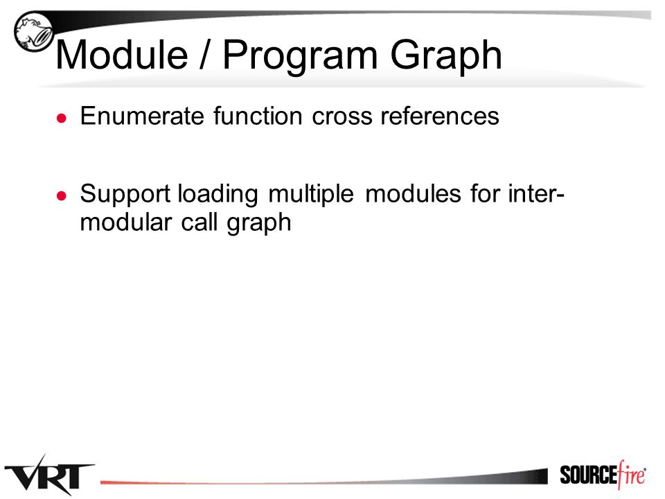 64 Module / Program Graph ● Enumerate function cross references ● Support loading multiple modules for inter- modular call graph