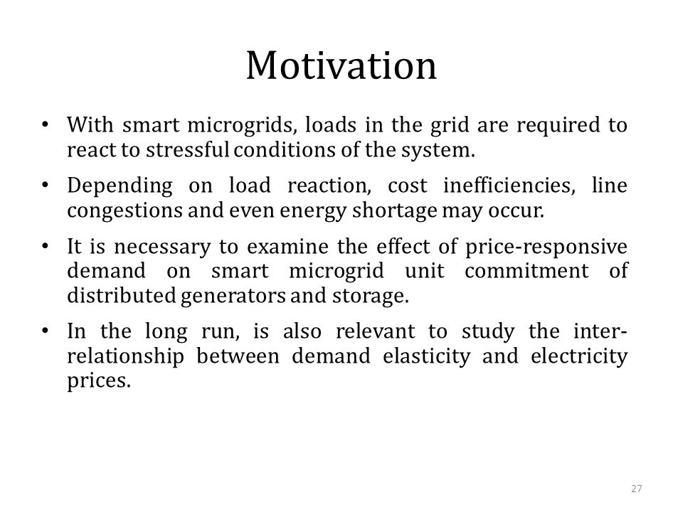 Motivation With smart microgrids, loads in the grid are required to react to stressful conditions of the system.