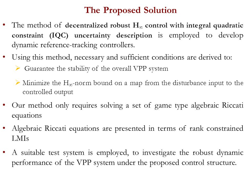 Proposed Solution: Multi-Objective Optimization Dispatch for Microgrids  A Microgrid controller must be developed to c oordinate the control of available Distributed Energy Resources (DER) to: Minimize cost of energy Reduce peak power through PCC Minimize power fluctuations through PCC Improve reliability Reduce GHG emissions  The multiple benefits can be optimized while mitigating the adverse effects of renewable energy integration.