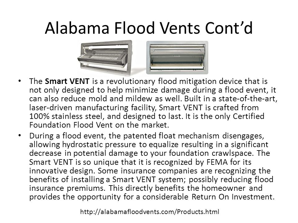 The Smart Vent How it works: Flood Protection:The Smart VENT® door is latched closed until flood water enters.