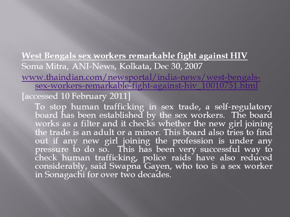 West Bengals sex workers remarkable fight against HIV Soma Mitra, ANI-News, Kolkata, Dec 30, 2007 www.thaindian.com/newsportal/india-news/west-bengals
