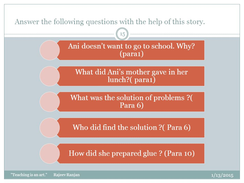 Answer the following questions with the help of this story. 1/13/2015
