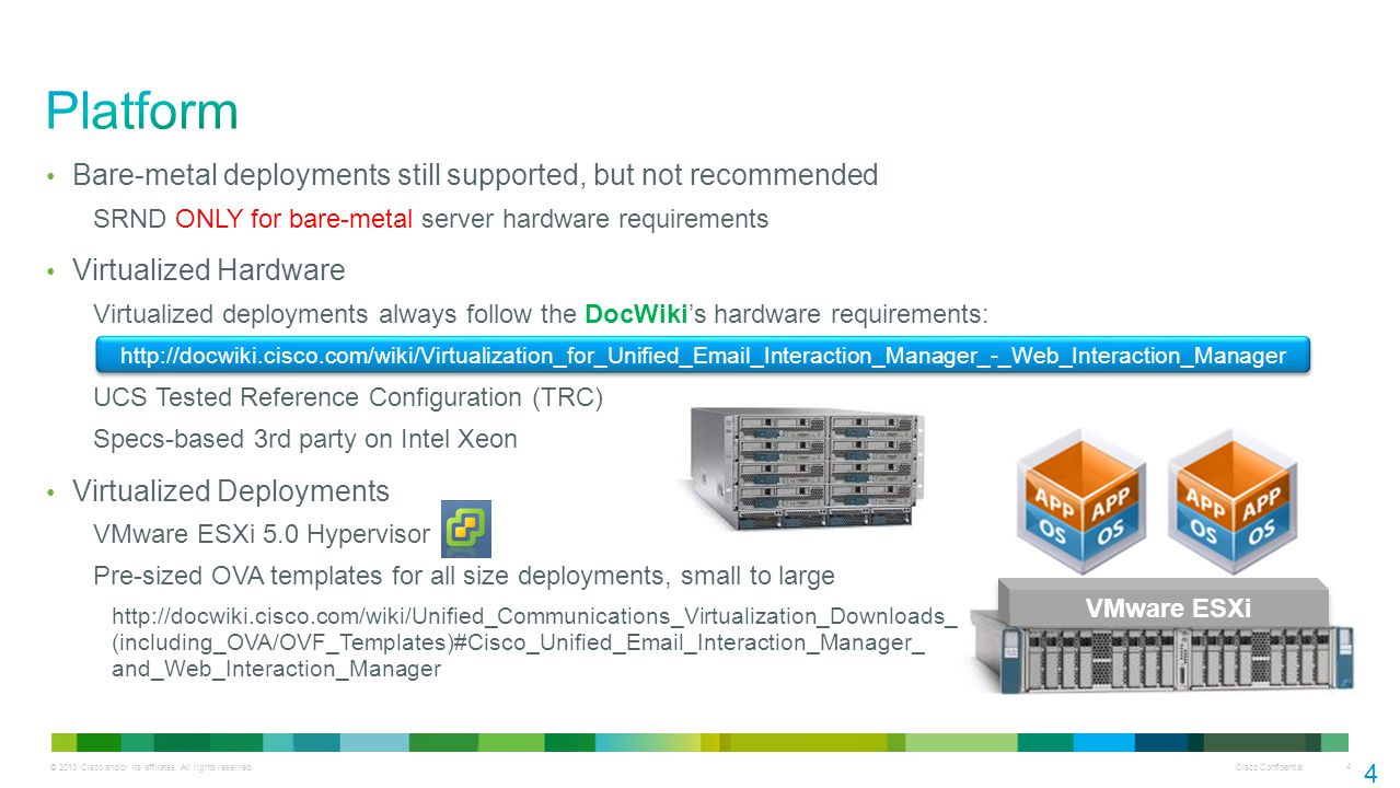 Cisco Confidential 4 Bare-metal deployments still supported, but not recommended SRND ONLY for bare-metal server hardware requirements Virtualized Har