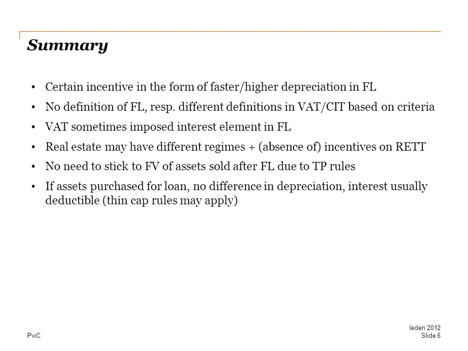 PwC Summary Certain incentive in the form of faster/higher depreciation in FL No definition of FL, resp.